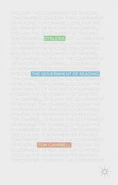 Dyslexia : the government of reading /