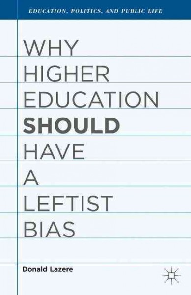 Why higher education should have a leftist bias /