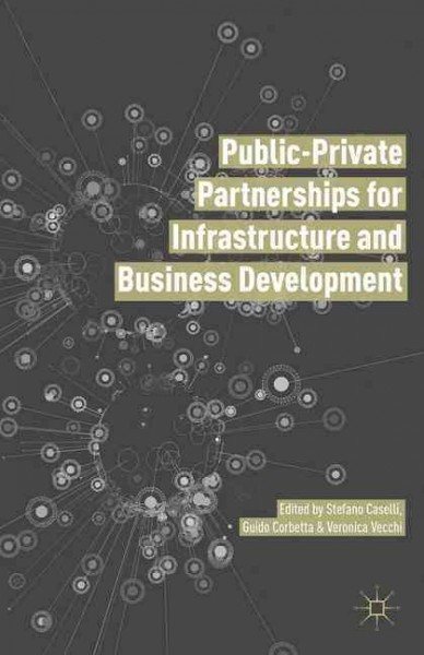 Public Private Partnerships for Infrastructure and Business Development:Principles, Practices, and Perspectives
