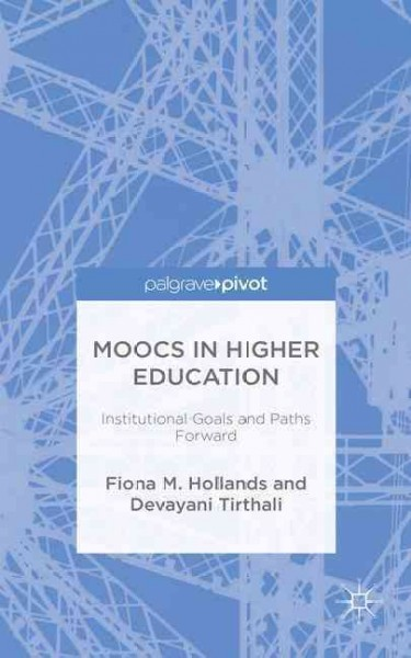 MOOCs in higher education : institutional goals and paths forward /