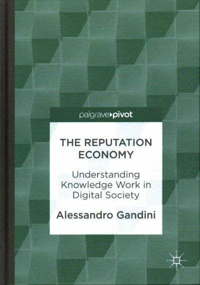 The reputation economy : : understanding knowledge work in digital society
