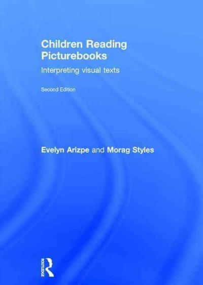 Children reading picturebooks : interpreting visual texts /