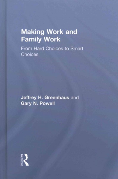 Making work and family work : from hard choices to smart choices /