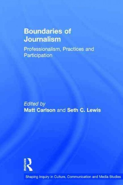 Boundaries of journalism : professionalism, practices and participation