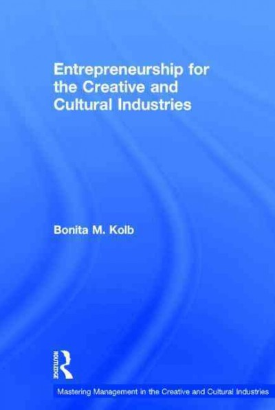 Entrepreneurship for the creative and cultural industries /
