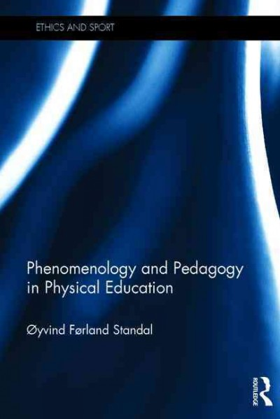 Phenomenology and pedagogy in physical education /