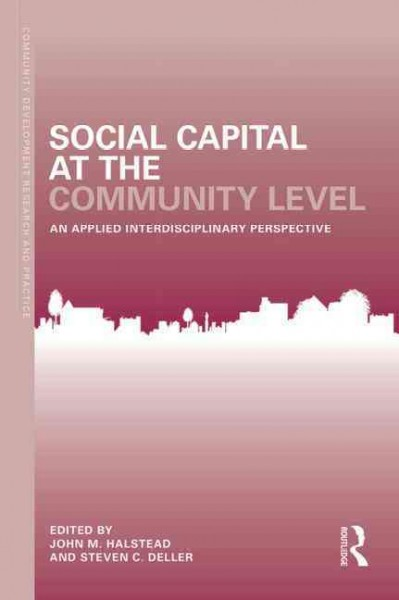 Social capital at the community level : an applied interdisciplinary perspective /