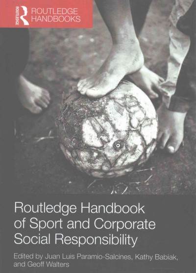 Routledge handbook of sport and corporate social responsibility /