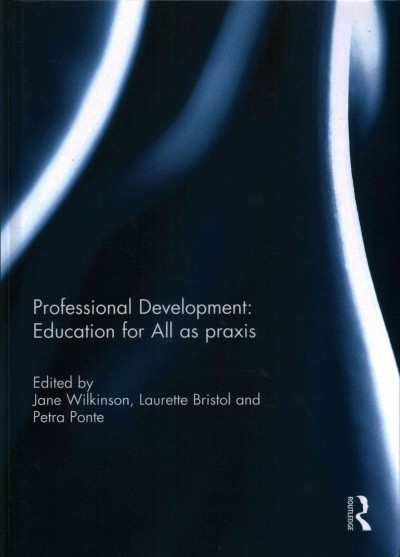 Professional development : education for all as praxis /