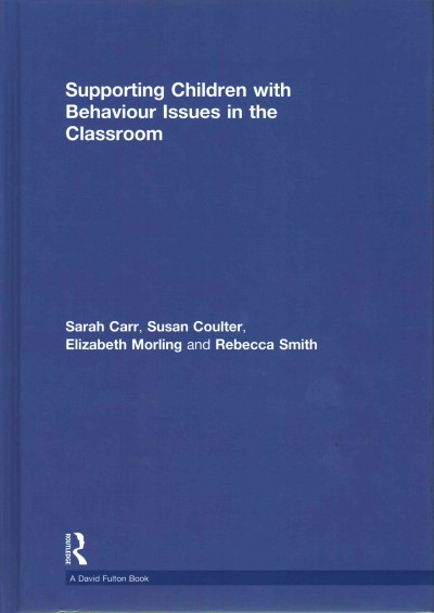 Supporting children with behaviour issues in the classroom /