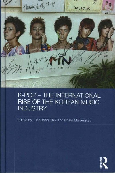 K-pop : the international rise of the Korean music industry