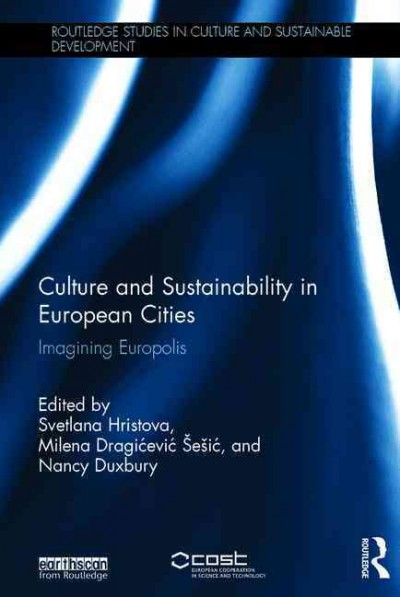 Culture and sustainability in European cities : imagining Europolis /
