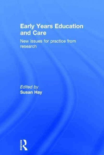 Early years education and care : new issues for practice from research /