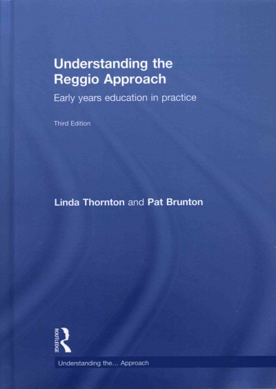 Understanding the Reggio approach : early years education in practice /