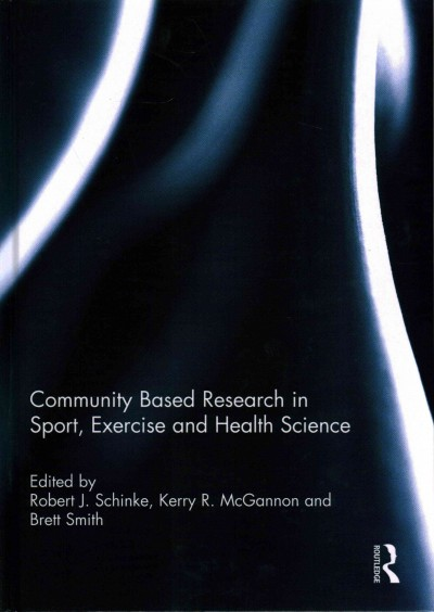 Community based research in sport, exercise, and health science /