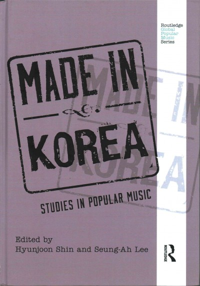 Made in Korea : studies in popular music