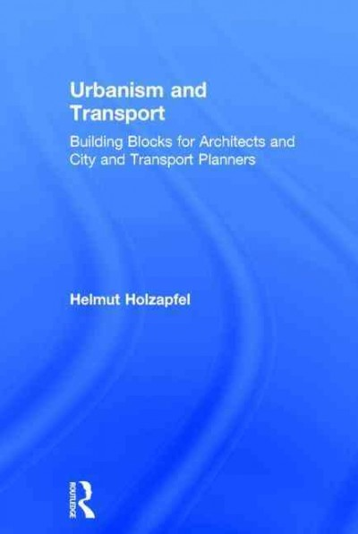 Urbanism and transport in Germany : building blocks for architects and city and transport planners /