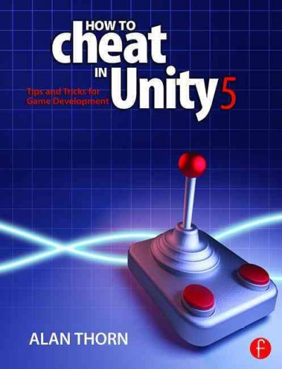 How to cheat in Unity 5 : : tips and tricks for game development