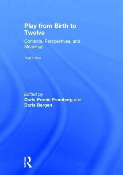 Play from birth to twelve : contexts, perspectives, and meanings /