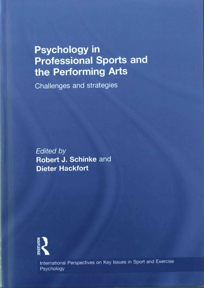 Psychology in professional sports and the performing arts : challenges and strategies /