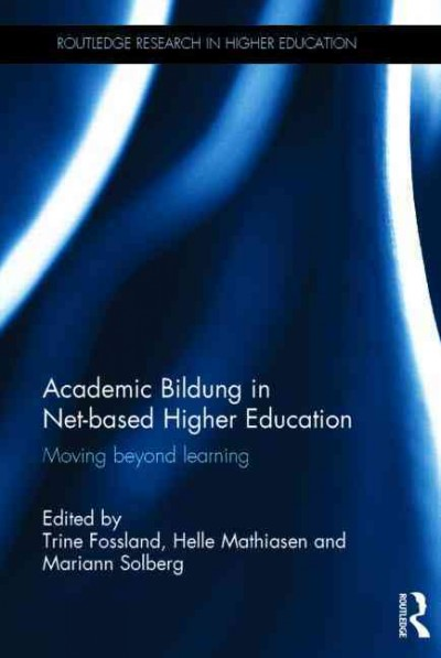 Academic bildung in net-based higher education : moving beyond learning /