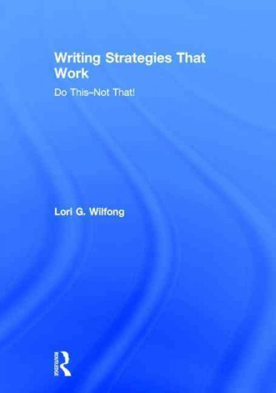 Writing strategies that work : do this, not that! /