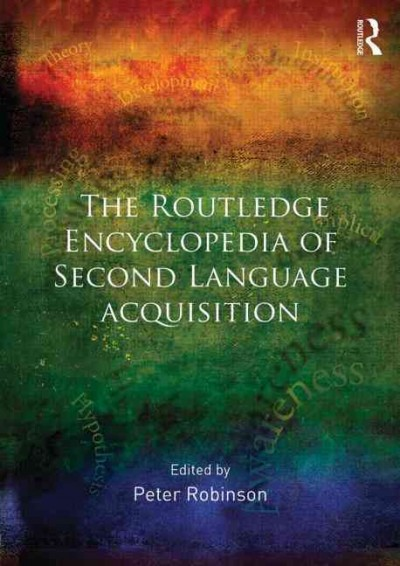 The Routledge encyclopedia of second language acquisition /