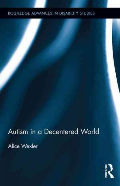 Autism in a decentered world /