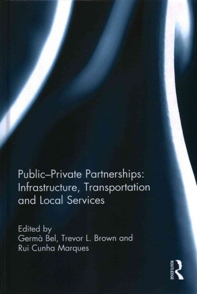 Public private partnerships : infrastructure, transportation and local services /