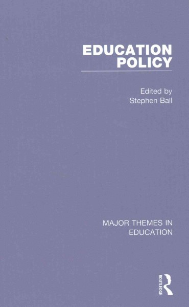 Education policy : major themes in education /
