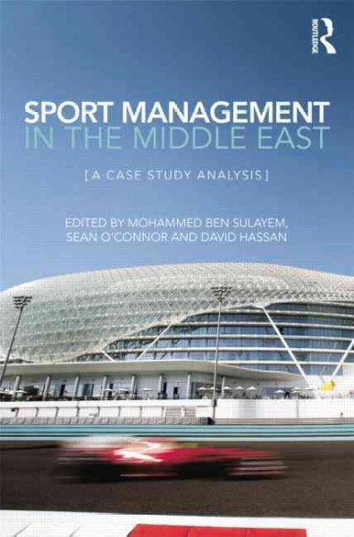 Sport management in the Middle East : a case study analysis /