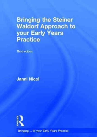 Bringing the Steiner Waldorf approach to your early years practice /