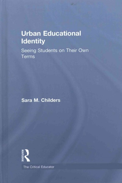 Urban educational identity : seeing students on their own terms /