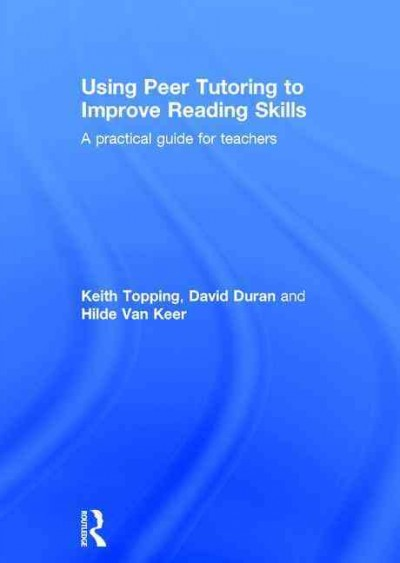 Using peer tutoring to improve reading skills : a practical guide for teachers