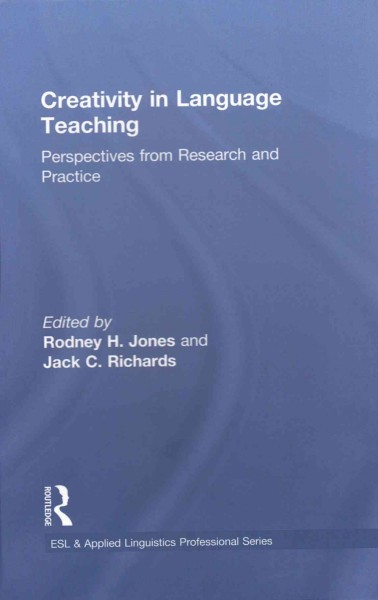 Creativity in language teaching : : perspectives from research and practice