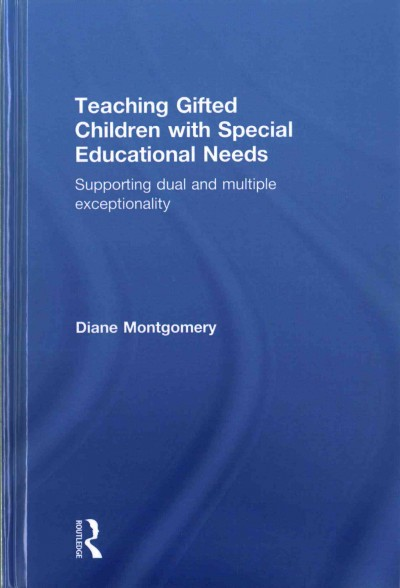 Teaching gifted children with special educational needs : supporting dual and multiple exceptionality /