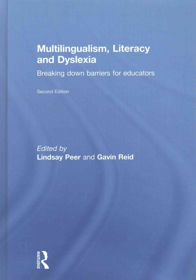 Multilingualism, literacy and dyslexia : breaking down barriers for educators /
