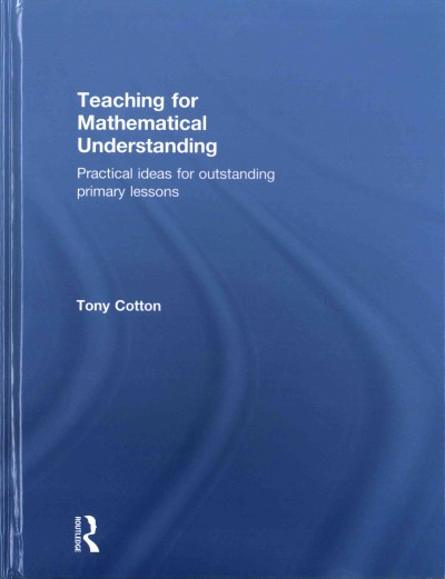 Teaching for mathematical understanding : practical ideas for outstanding primary lessons