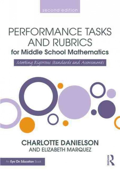 Performance tasks and rubrics for middle school mathematics : meeting rigorous standards and assessments