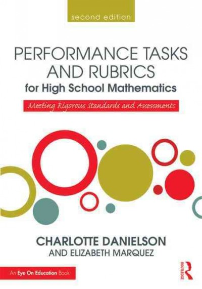 Performance tasks and rubrics for high school mathematics : meeting rigorous standards and assessments