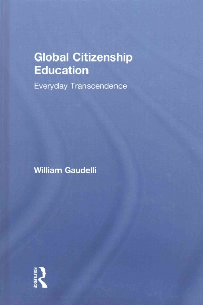 Global citizenship education : everyday transcendence /