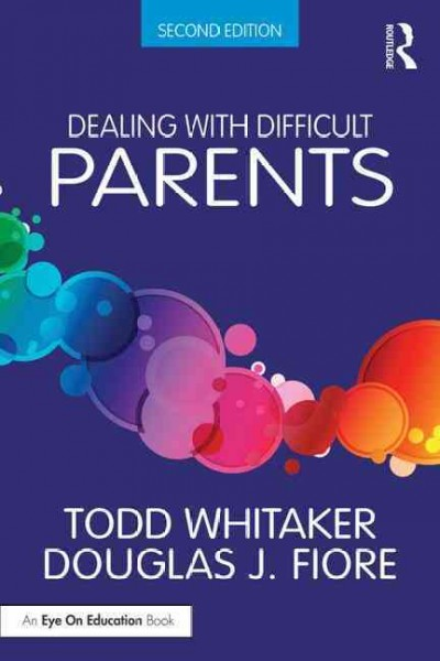 Dealing with difficult parents /