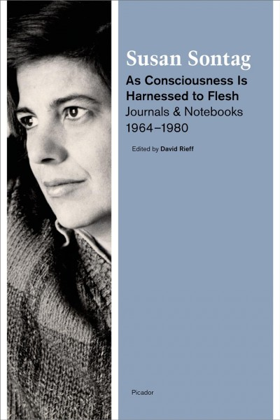 As consciousness Is harnessed to flesh : : journals and notebooks- 1964-1980