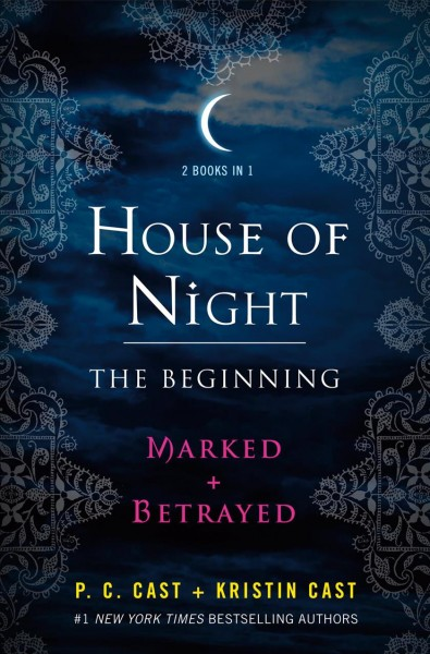 House of night- the beginning : : Marked and Betrayed