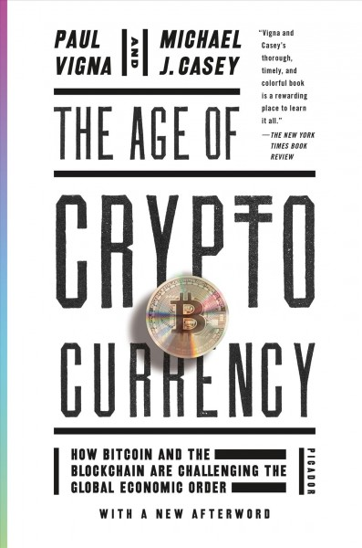 The Age of Cryptocurrency:How Bitcoin and Digital Money are Challenging the Global Economic Order
