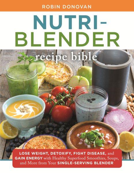 Nutri-blender Recipe Bible