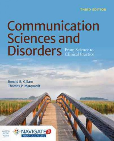 Communication sciences and disorders : from science to clinical practice /
