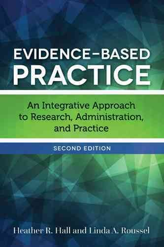 Evidence-based practice : an integrative approach to research, administration, and practice /
