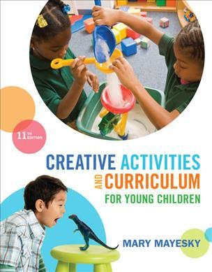 Creative activities and curriculum for young children /