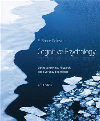 Cognitive psychology : connecting mind, research, and everyday experience.